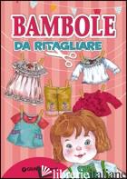 BAMBOLE DA RITAGLIARE - BOSCHI MARTINA