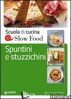 SPUNTINI E STUZZICHINI - MINERDO B. (CUR.); VENTURINI G. (CUR.)