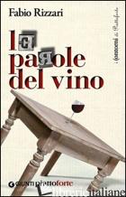 PAROLE DEL VINO (LE) - RIZZARI FABIO