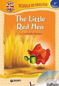LITTLE RED HEN-LA GALLINELLA ROSSA. EDIZ. BILINGUE. CON CD AUDIO (THE) - GIROMINI M. (CUR.)