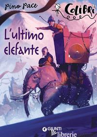 ULTIMO ELEFANTE (L') - PACE PINO