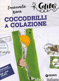 COCCODRILLI A COLAZIONE - NAVA EMANUELA