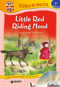 LITTLE RED RIDING HOOD-CAPPUCCETTO ROSSO. CON CD AUDIO - BALLARIN G. (CUR.)