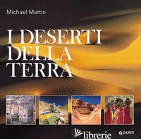 DESERTI DELLA TERRA. EDIZ. ILLUSTRATA (I) - MARTIN MICHAEL