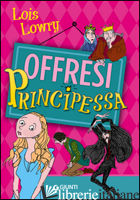 OFFRESI PRINCIPESSA - LOWRY LOIS