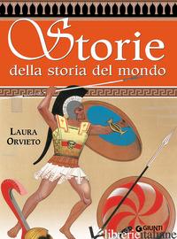 STORIE DELLA STORIA DEL MONDO. GRECHE E BARBARE - ORVIETO LAURA
