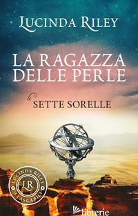RAGAZZA DELLE PERLE. LE SETTE SORELLE (LA) - RILEY LUCINDA