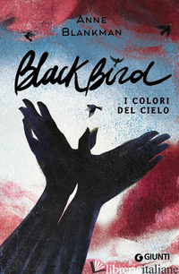 BLACKBIRD. I COLORI DEL CIELO - BLANKMAN ANNE