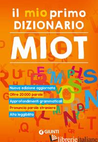 MIO PRIMO DIZIONARIO. NUOVO MIOT (IL) - MARI R. (CUR.)