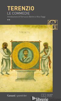 COMMEDIE. TESTO LATINO A FRONTE. PER IL LICEO CLASSICO (LE) - TERENZIO P. AFRO; REVERDITO G. (CUR.)