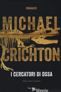 CERCATORI DI OSSA (I) - CRICHTON MICHAEL