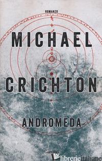 ANDROMEDA - CRICHTON MICHAEL