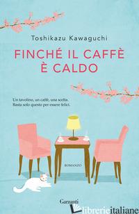 FINCHE' IL CAFFE' E' CALDO - KAWAGUCHI TOSHIKAZU