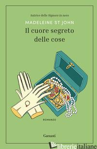 CUORE SEGRETO DELLE COSE (IL) - ST JOHN MADELEINE
