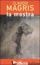 MOSTRA (LA) - MAGRIS CLAUDIO