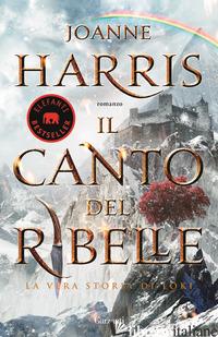 CANTO DEL RIBELLE (IL) - HARRIS JOANNE