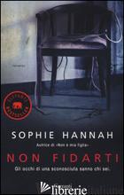 NON FIDARTI - HANNAH SOPHIE