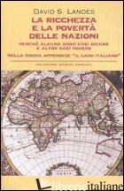 RICCHEZZA E LA POVERTA' DELLE NAZIONI. PERCHE' ALCUNE SONO COSI' RICCHE E ALTRE  - LANDES DAVID S.