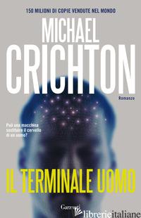 TERMINALE UOMO (IL) - CRICHTON MICHAEL