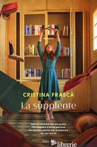 SUPPLENTE (LA) - FRASCA' CRISTINA