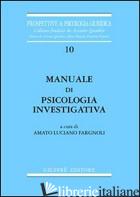 MANUALE DI PSICOLOGIA INVESTIGATIVA - FARGNOLI A. L. (CUR.)