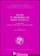 STUDI IN MEMORIA DI ENZO SCIACCA. VOL. 1: SOVRANITA', DEMOCRAZIA, COSTITUZIONALI - BIONDI NALIS F. (CUR.)