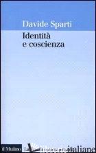 IDENTITA' E COSCIENZA - SPARTI DAVIDE