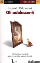 ADOLESCENTI (GLI) - PALMONARI AUGUSTO