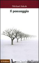 PAESAGGIO (IL) - JAKOB MICHAEL