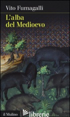 ALBA DEL MEDIOEVO (L') - FUMAGALLI VITO