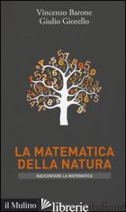 MATEMATICA DELLA NATURA (LA) - BARONE VINCENZO; GIORELLO GIULIO