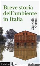 BREVE STORIA DELL'AMBIENTE IN ITALIA - CORONA GABRIELLA