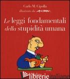 LEGGI FONDAMENTALI DELLA STUPIDITA' UMANA (LE) - CIPOLLA CARLO M.