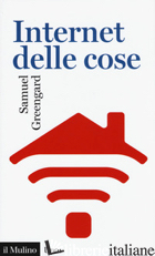 INTERNET DELLE COSE - GREENGARD SAMUEL