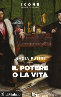 POTERE O LA VITA (IL) - FUSINI NADIA