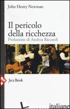 PERICOLO DELLA RICCHEZZA (IL) - NEWMAN JOHN HENRY