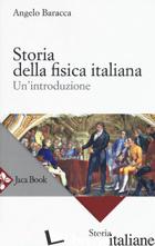 STORIA DELLA FISICA ITALIANA. UN'INTRODUZIONE - BARACCA ANGELO