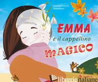EMMA E IL CAPPELLINO MAGICO. EDIZ. A COLORI - VINCENZI ANNABIANCA; FANTACCI NADIA