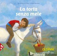 TORTA SENZA MELE. EDIZ. A COLORI (LA) - ELSCHNER GERALDINE; DESVAUX OLIVIER
