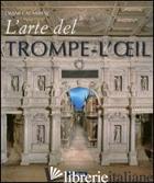 ARTE DEL TROMPE-L'OEIL. EDIZ. ILLUSTRATA (L') - CALABRESE OMAR