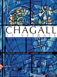CHAGALL. LE VETRATE. EDIZ. A COLORI - HAZAN-BRUNET N. (CUR.)