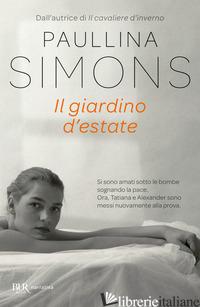 GIARDINO D'ESTATE (IL) - SIMONS PAULLINA