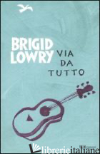 VIA DA TUTTO - LOWRY BRIGID