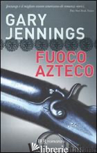 FUOCO AZTECO - JENNINGS GARY