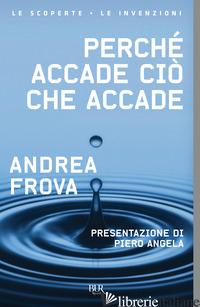 PERCHE' ACCADE CIO' CHE ACCADE - FROVA ANDREA