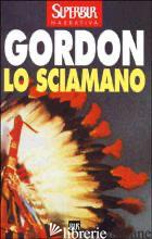 SCIAMANO (LO) - GORDON NOAH