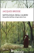 MITOLOGIA DEGLI ALBERI - BROSSE JACQUES
