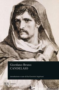 CANDELAIO (IL) - BRUNO GIORDANO; GUERRINI ANGRISANI I. (CUR.)