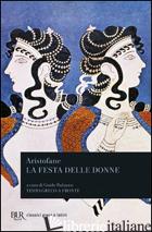 FESTA DELLE DONNE. EDIZ. BILINGUE (LA) - ARISTOFANE