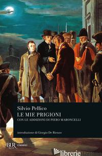 MIE PRIGIONI (LE) - PELLICO SILVIO; SPELLANZON S. (CUR.)